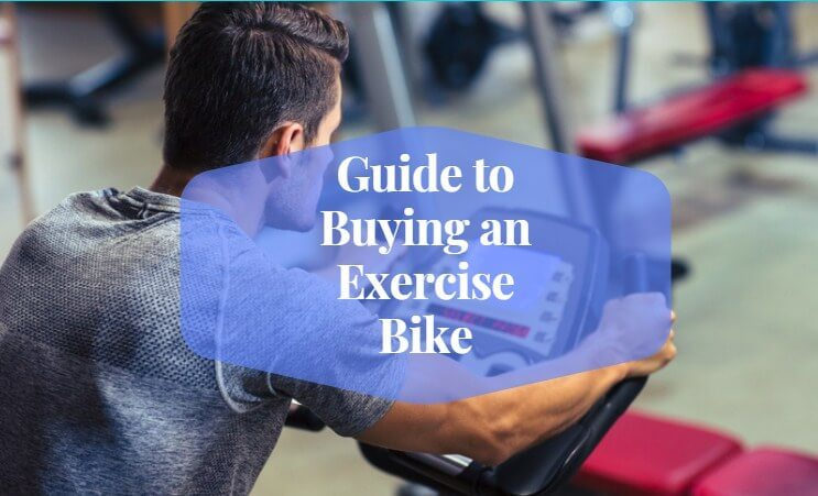 Guide to Buying an Exercise Bike