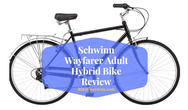 Schwinn Wayfarer Hybrid Bike Review